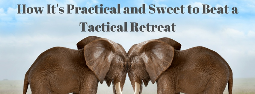 How It's Practical and Sweet to Beat a Tactical Retreat